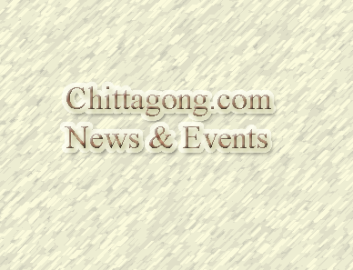 News And Events Of Chittagong
